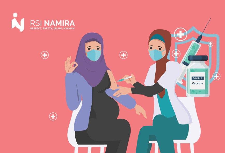 Mempertimbangkan Keamanan Vaksinasi Covid 19 Bagi Ibu Hamil Rsi Namira